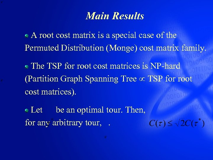 Main Results A root cost matrix is a special case of the Permuted Distribution