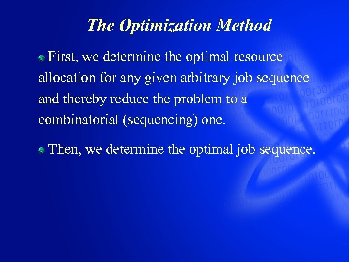 The Optimization Method First, we determine the optimal resource allocation for any given arbitrary