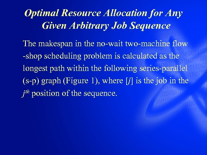 Optimal Resource Allocation for Any Given Arbitrary Job Sequence The makespan in the no-wait
