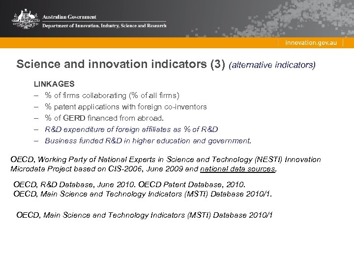 Science and innovation indicators (3) (alternative indicators) LINKAGES – % of firms collaborating (%