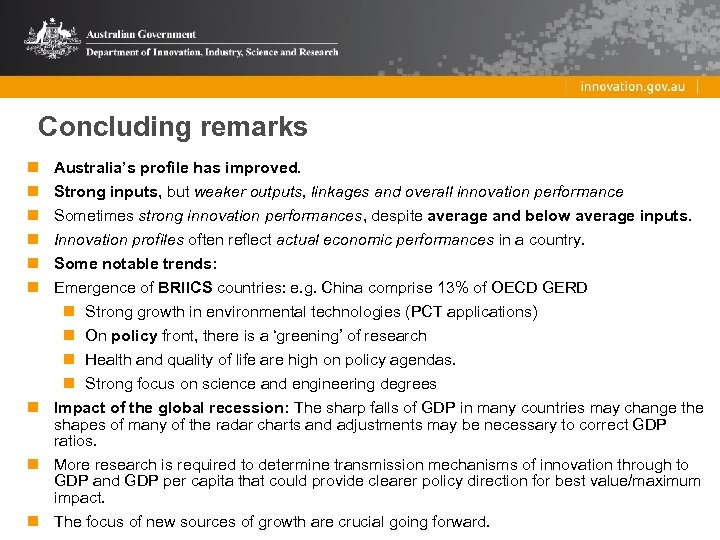 Concluding remarks n n n Australia's profile has improved. Strong inputs, but weaker outputs,