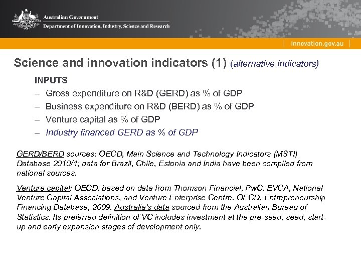 Science and innovation indicators (1) (alternative indicators) INPUTS – Gross expenditure on R&D (GERD)