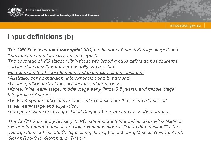 """Input definitions (b) The OECD defines venture capital (VC) as the sum of """"seed/start-up"""