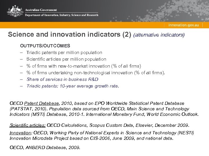 Science and innovation indicators (2) (alternative indicators) OUTPUTS/OUTCOMES – Triadic patents per million population