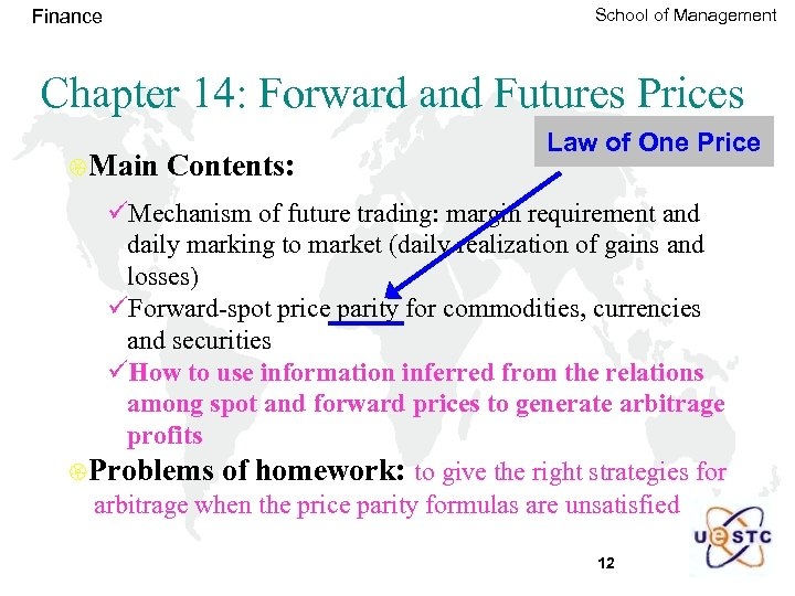 School of Management Finance Chapter 14: Forward and Futures Prices {Main Contents: Law of