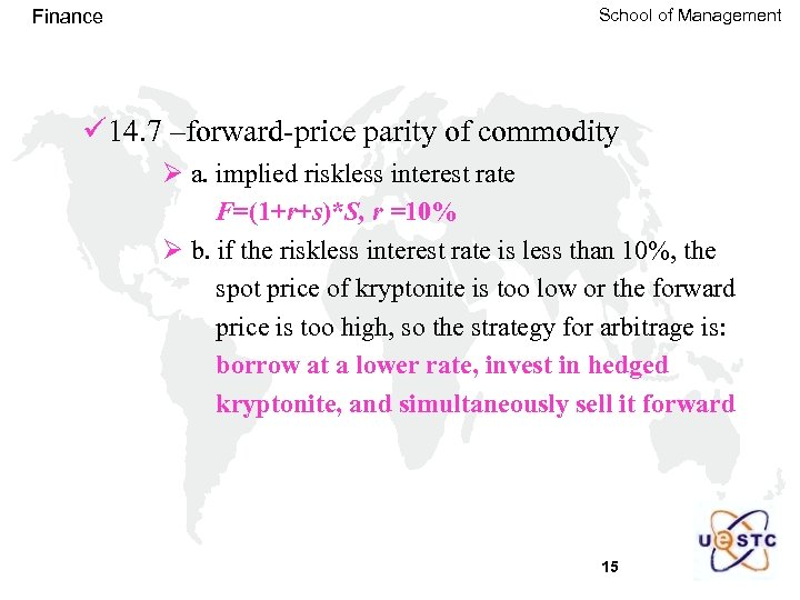 Finance School of Management ü 14. 7 –forward-price parity of commodity Ø a. implied