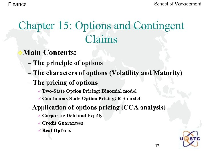 School of Management Finance Chapter 15: Options and Contingent Claims v. Main Contents: –