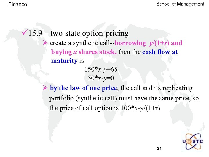 School of Management Finance ü 15. 9 – two-state option-pricing Ø create a synthetic