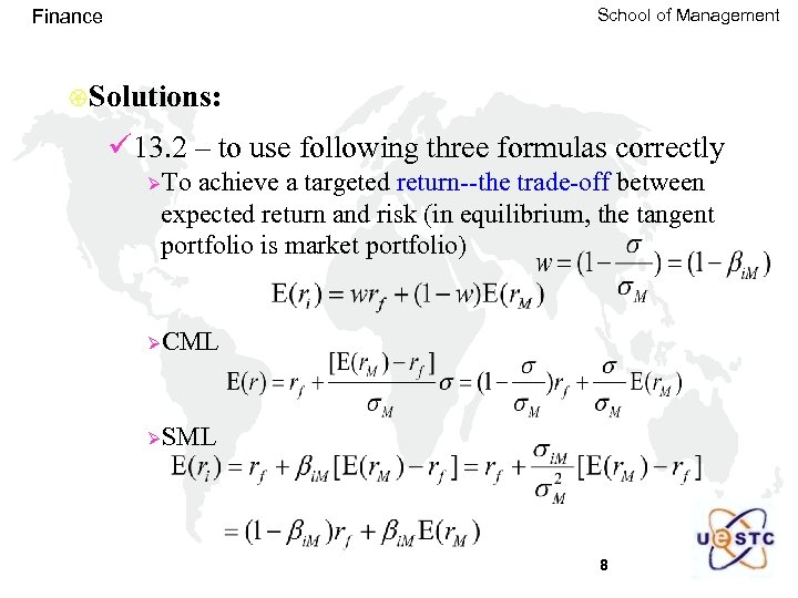 School of Management Finance {Solutions: ü 13. 2 – to use following three formulas