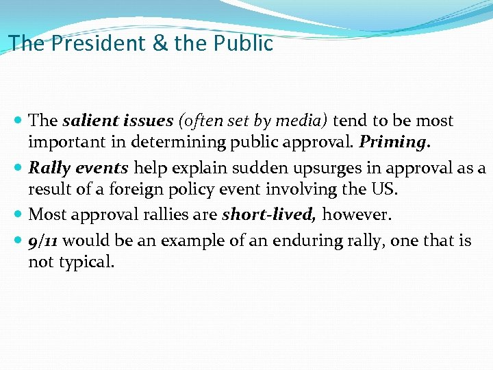 The President & the Public The salient issues (often set by media) tend to