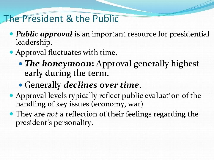 The President & the Public approval is an important resource for presidential leadership. Approval
