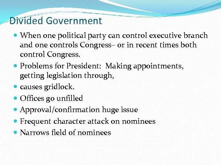 Divided Government When one political party can control executive branch and one controls Congress–
