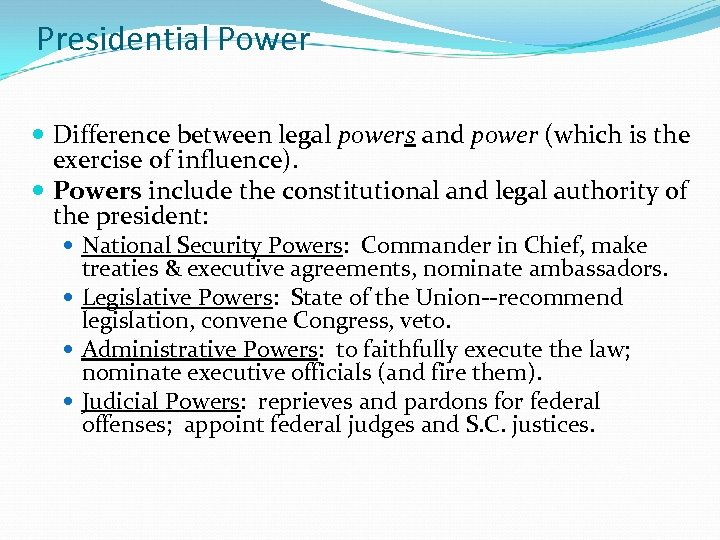 Presidential Power Difference between legal powers and power (which is the exercise of influence).