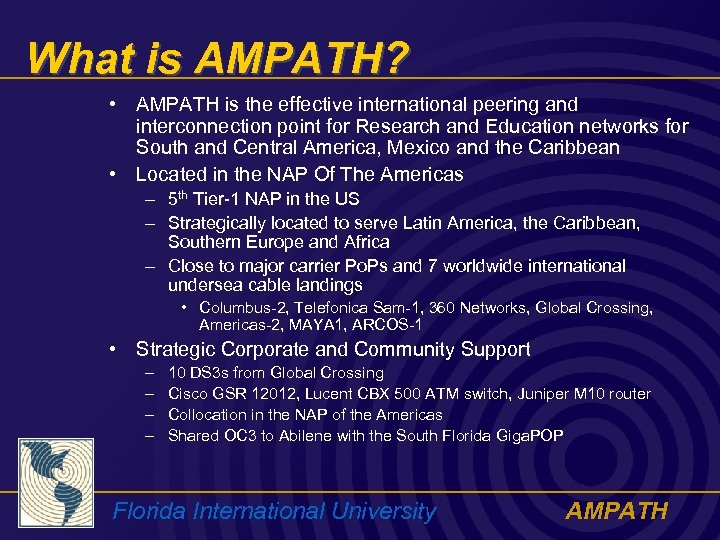 What is AMPATH? • AMPATH is the effective international peering and interconnection point for