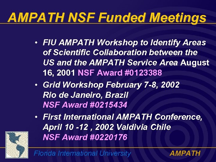 AMPATH NSF Funded Meetings • FIU AMPATH Workshop to Identify Areas of Scientific Collaboration