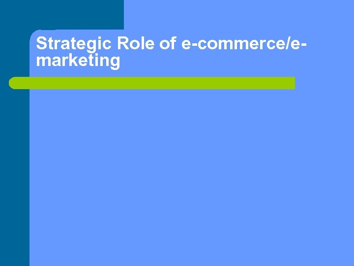 Strategic Role of e-commerce/emarketing