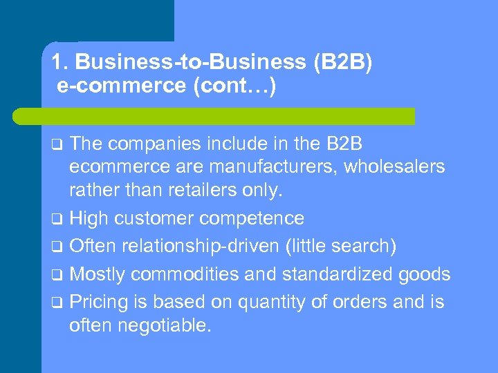 1. Business-to-Business (B 2 B) e-commerce (cont…) The companies include in the B 2