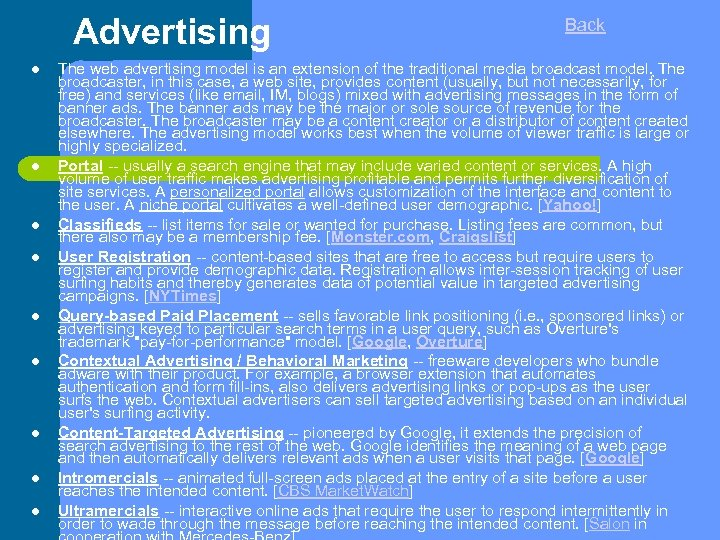Advertising Back The web advertising model is an extension of the traditional media broadcast