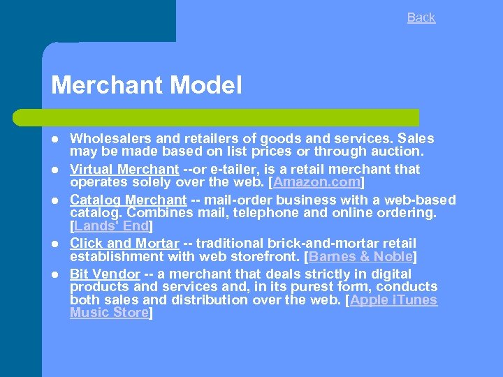 Back Merchant Model Wholesalers and retailers of goods and services. Sales may be made