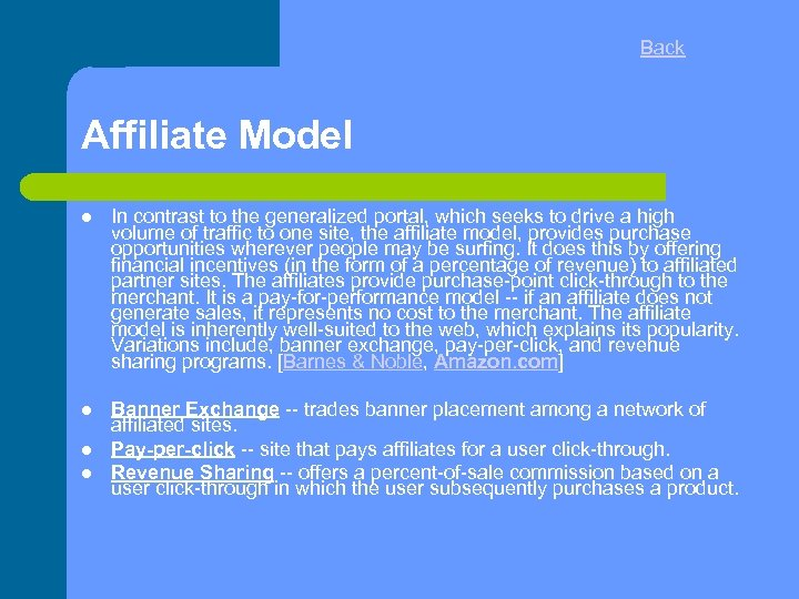 Back Affiliate Model In contrast to the generalized portal, which seeks to drive a