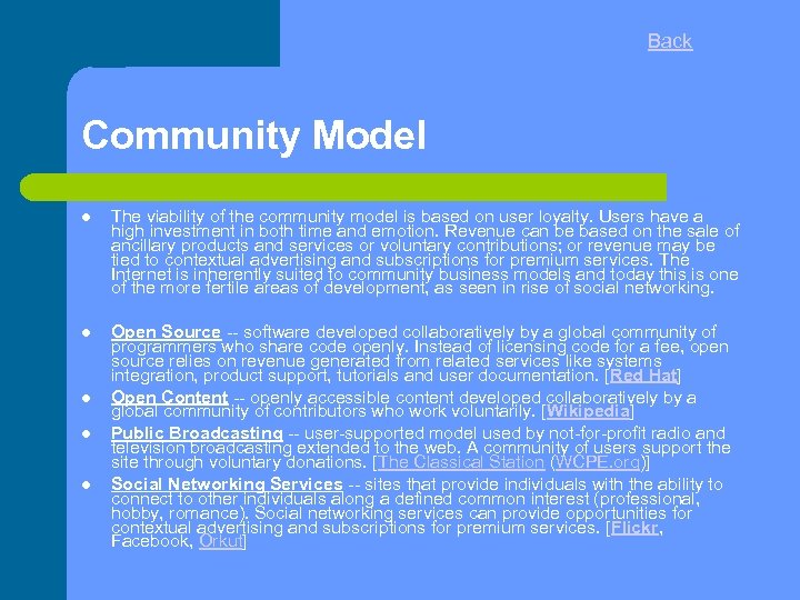 Back Community Model The viability of the community model is based on user loyalty.