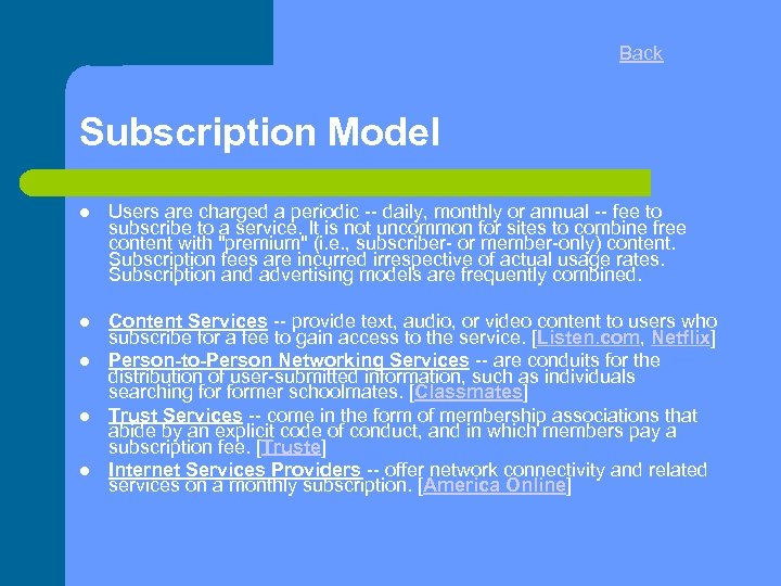 Back Subscription Model Users are charged a periodic -- daily, monthly or annual --