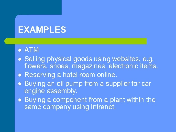 EXAMPLES ATM Selling physical goods using websites, e. g. flowers, shoes, magazines, electronic items.
