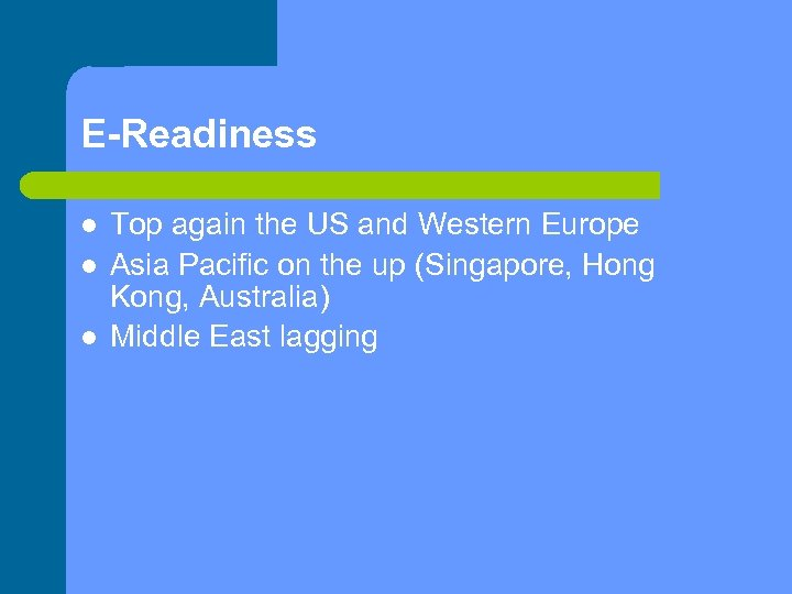 E-Readiness Top again the US and Western Europe Asia Pacific on the up (Singapore,