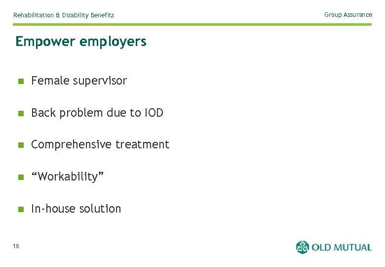 Rehabilitation & Disability Benefits Empower employers n Female supervisor n Back problem due to