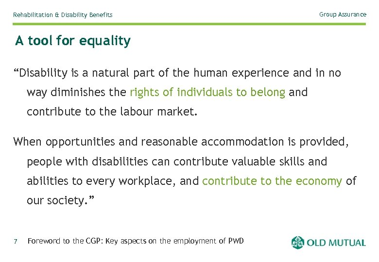 """Rehabilitation & Disability Benefits Group Assurance A tool for equality """"Disability is a natural"""