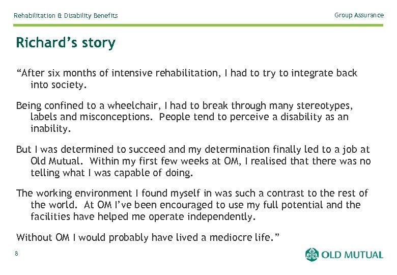 "Rehabilitation & Disability Benefits Group Assurance Richard's story ""After six months of intensive rehabilitation,"