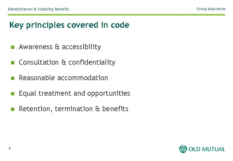 Rehabilitation & Disability Benefits Key principles covered in code n Awareness & accessibility n