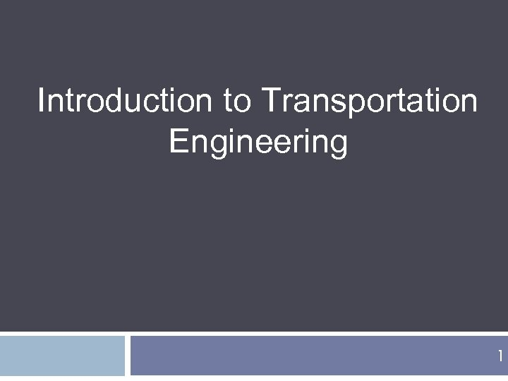 Introduction to Transportation Engineering 1