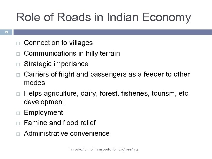 Role of Roads in Indian Economy 12 Connection to villages Communications in hilly terrain