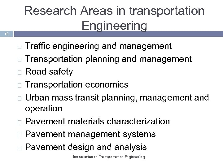 Research Areas in transportation Engineering 13 Traffic engineering and management Transportation planning and management