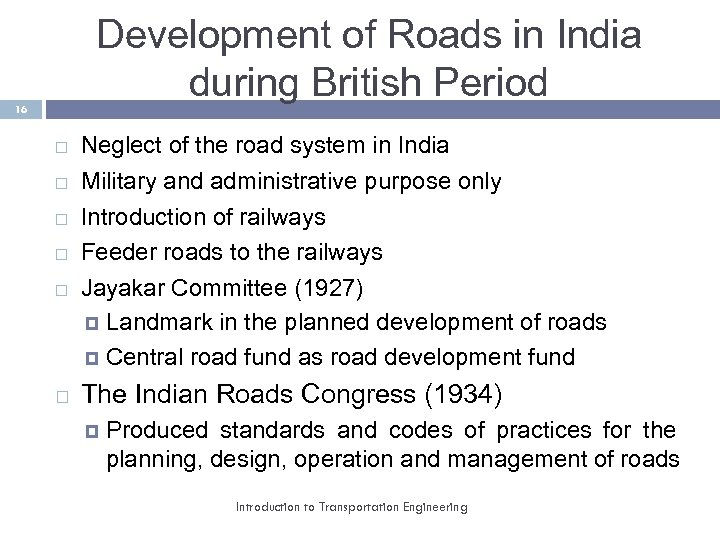 Development of Roads in India during British Period 16 Neglect of the road system