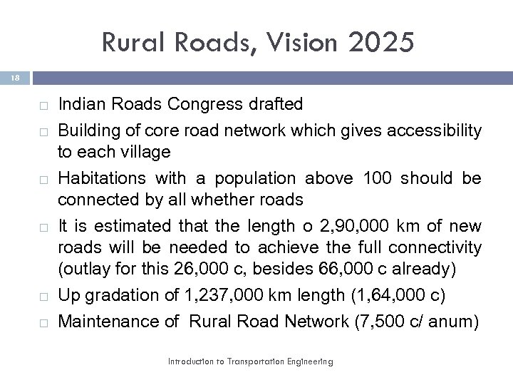 Rural Roads, Vision 2025 18 Indian Roads Congress drafted Building of core road network
