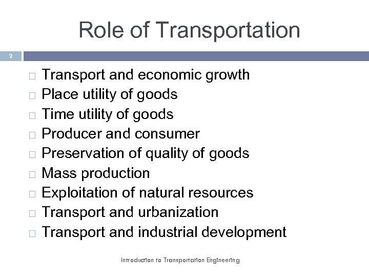 Role of Transportation 2 Transport and economic growth Place utility of goods Time utility