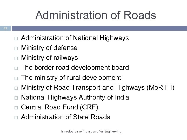 Administration of Roads 25 Administration of National Highways Ministry of defense Ministry of railways