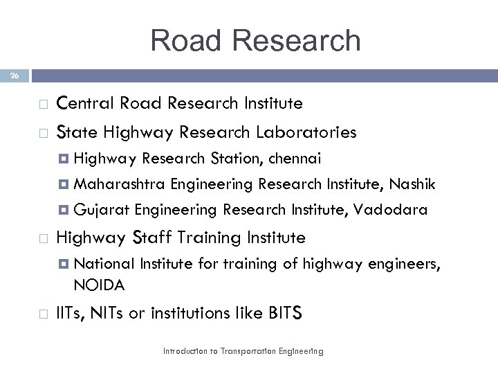 Road Research 26 Central Road Research Institute State Highway Research Laboratories Highway Research Station,