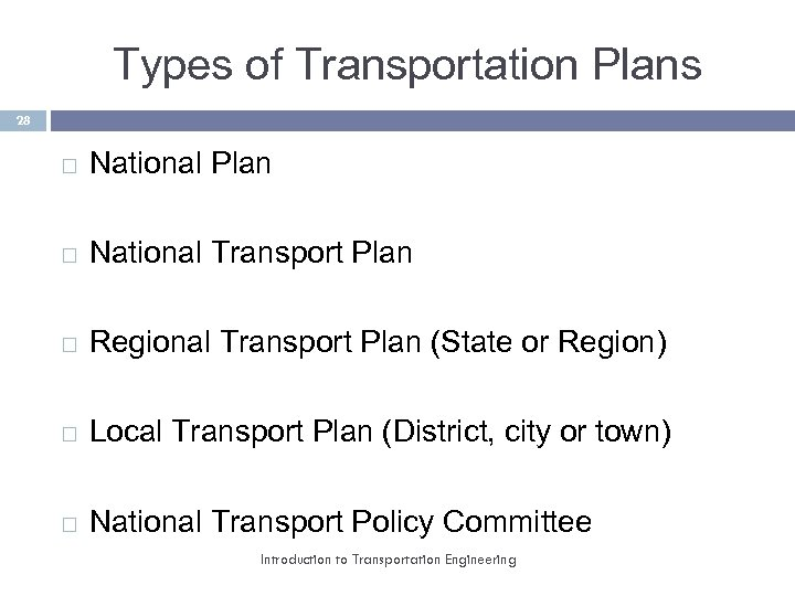 Types of Transportation Plans 28 National Plan National Transport Plan Regional Transport Plan (State