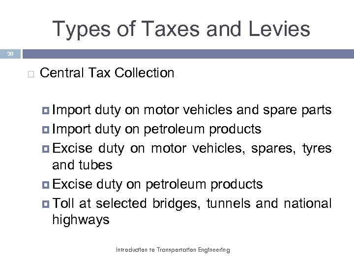 Types of Taxes and Levies 30 Central Tax Collection Import duty on motor vehicles