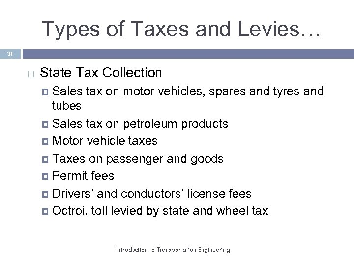 Types of Taxes and Levies… 31 State Tax Collection Sales tax on motor vehicles,