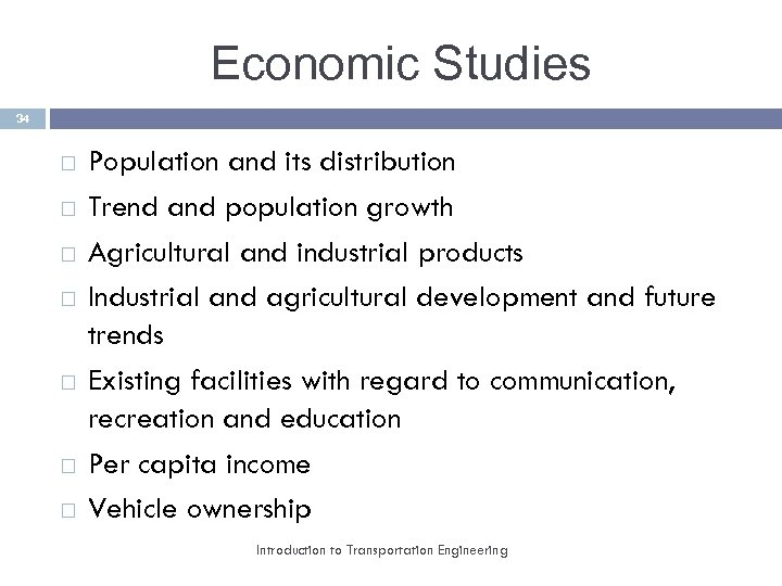 Economic Studies 34 Population and its distribution Trend and population growth Agricultural and industrial