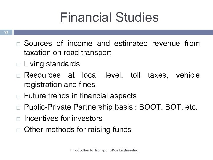 Financial Studies 35 Sources of income and estimated revenue from taxation on road transport