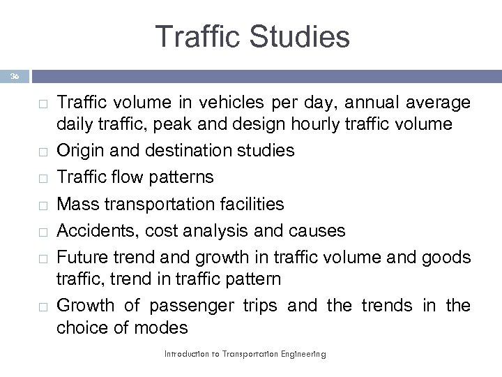 Traffic Studies 36 Traffic volume in vehicles per day, annual average daily traffic, peak