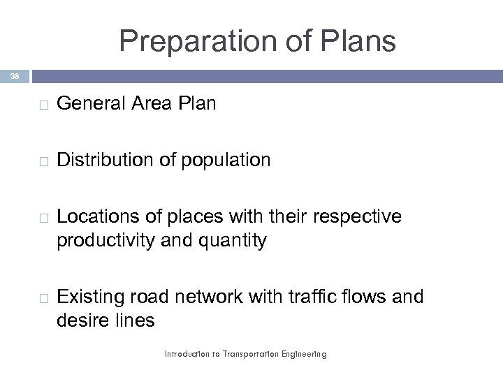 Preparation of Plans 38 General Area Plan Distribution of population Locations of places with