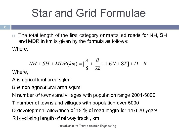 Star and Grid Formulae 41 The total length of the first category or mettalled