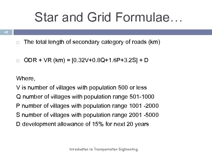 Star and Grid Formulae… 42 The total length of secondary category of roads (km)