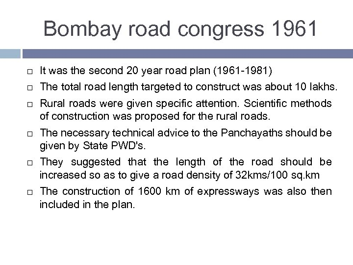 Bombay road congress 1961 It was the second 20 year road plan (1961 -1981)